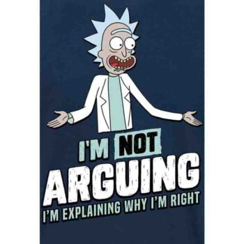 Rick and Morty shirt – I Am Not Arguing